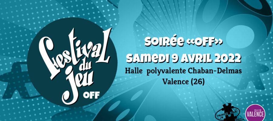 soirée OFF du Festival du jeu de Valence samedi 9 avril 2022
